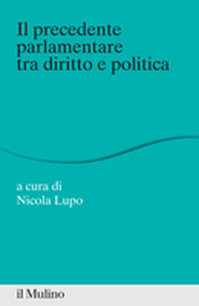 Cover Il precedente parlamentare tra diritto e politica