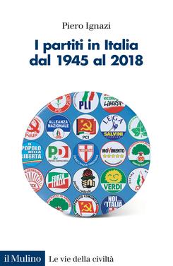 copertina I partiti in Italia dal 1945 al 2018