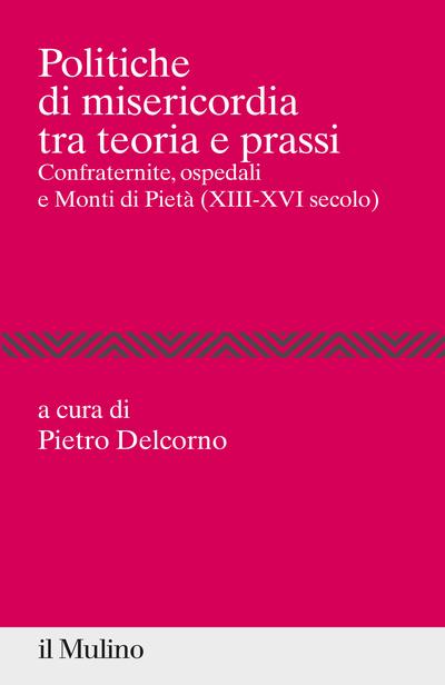 Cover Politiche di misericordia tra teoria e prassi
