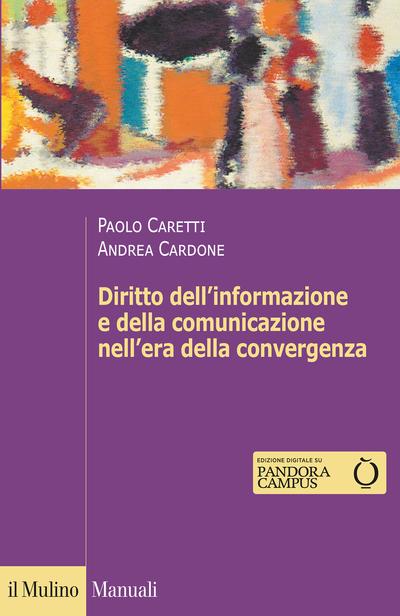 Cover Diritto dell'informazione e della comunicazione nell'era della convergenza tecnologica